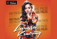 Larissa Kentring Single ABG Palsu Meraup Perhatian